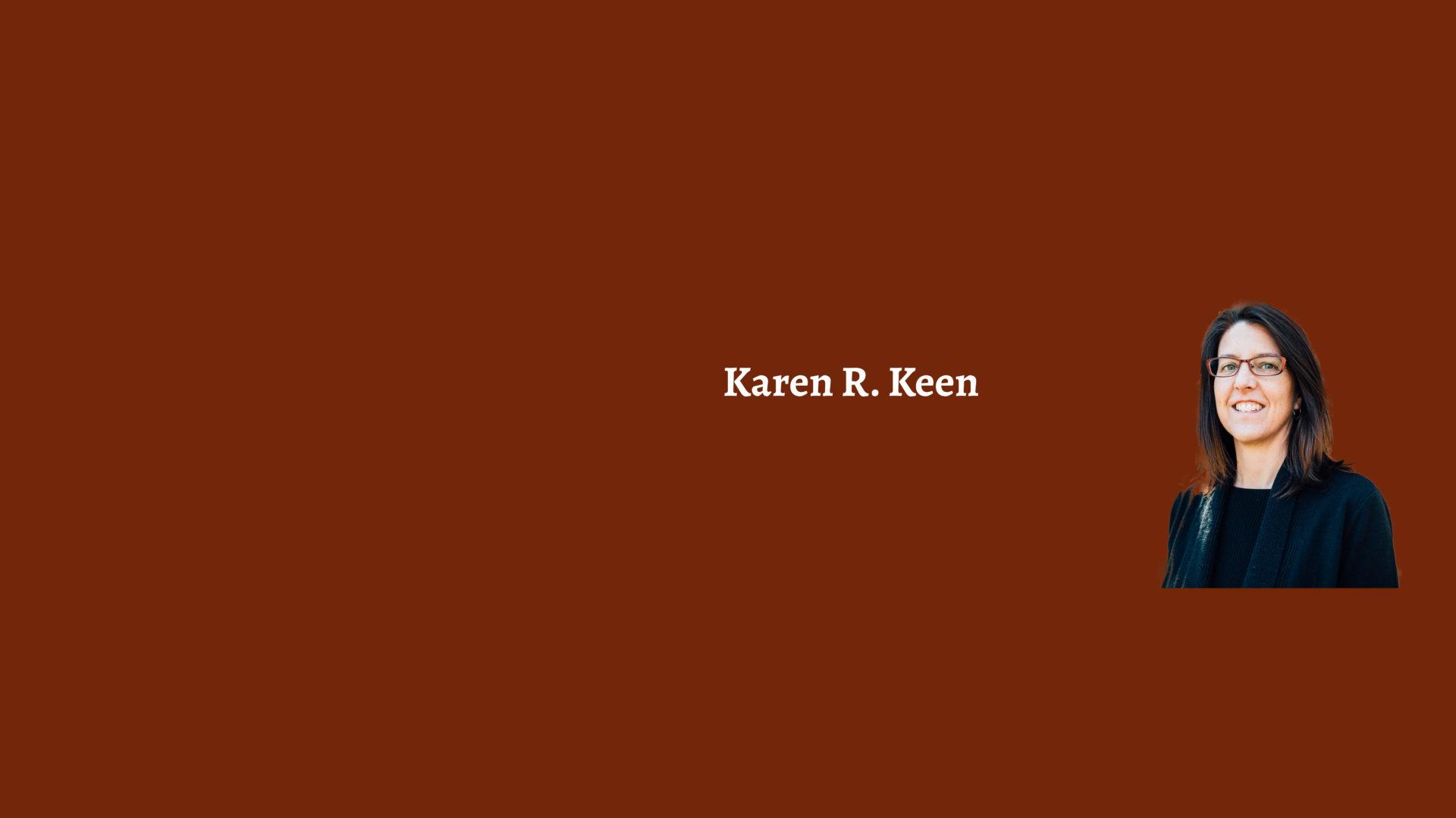 Karen R. Keen